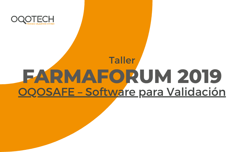 Taller Farmaforum 2019-OQOSAFE – Software para Validación