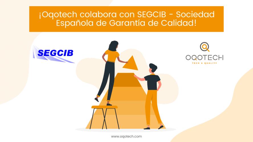 Oqotech colabora con SEGCIB - Sociedad Española de Garantía de Calidad