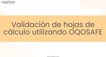 Validación de hojas de cálculo utilizando OQOSAFE